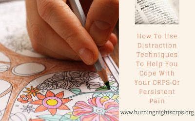 How To Use Distraction Techniques To Help You Cope With Your CRPS Or Persistent Pain