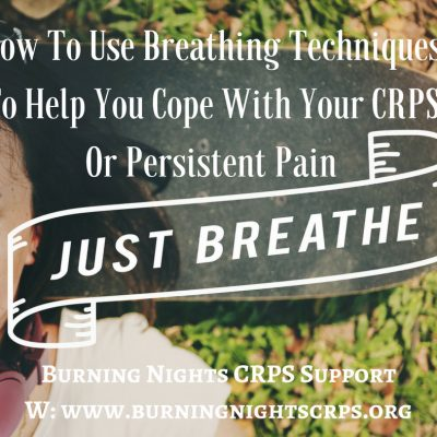 Learn How To Use Deep Breathing Exercises For Your CRPS or Persistent Pain | Burning Nights CRPS Support