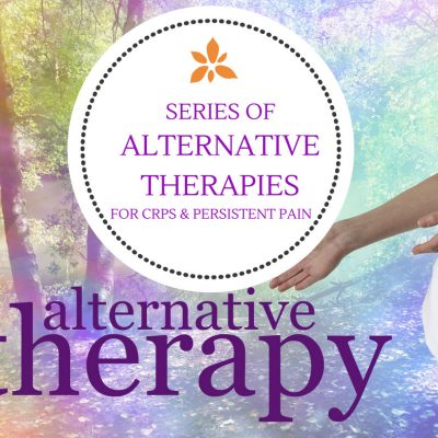 Series of Guides to Alternative Therapies for CRPS & Persistent Pain | Burning Nights CRPS Support