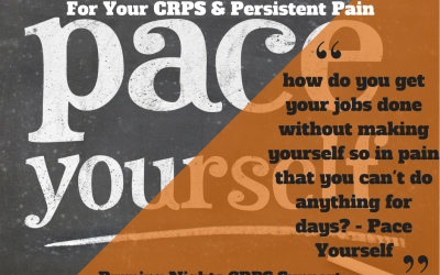 Quick Guide to Pacing for your CRPS & Persistent Pain - How do you get your jobs done without making yourself so in pain that you can't do anything for days? - Pace Yourself | Burning Nights CRPS Support