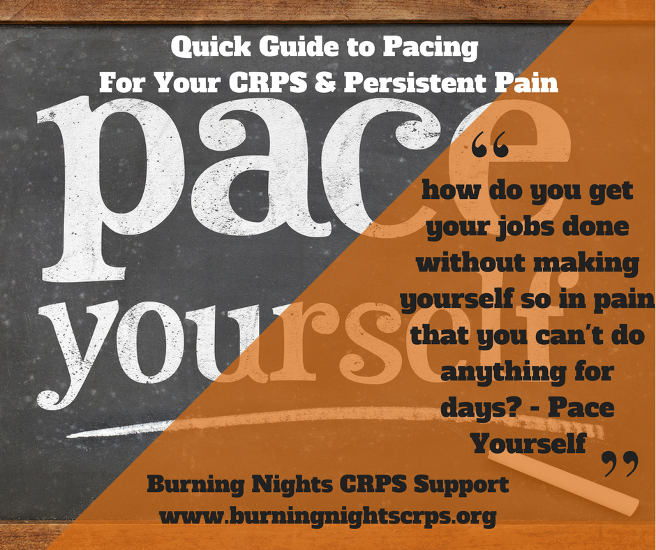 Quick Guide To Pacing For Your Crps Persistent Pain Burning Nights Crps