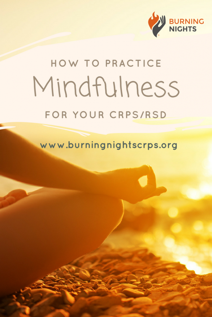 How To Practice Mindfulness For Your CRPS/RSD | Burning Nights CRPS Support |
