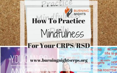 How To Practice Mindfulness for your CRPS/RSD | Burning Nights CRPS Support