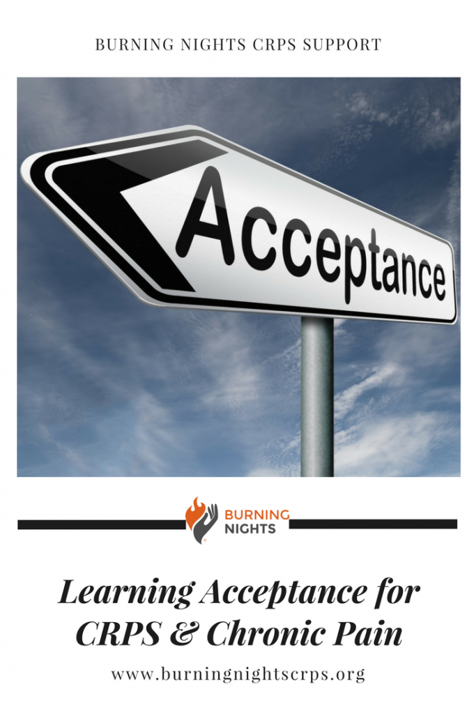 Learning acceptance for CRPS and chronic pain can take patients months or years to finally accept their chronic condition. This blog goes through the many stages a patient goes through when trying to reach the acceptance goal. Learn more via Burning Nights CRPS Support