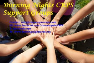 Burning Nights CRPS Support groups are currently in Manchester and Bath/Bristol but we're looking at setting up 3 other new CRPS support groups in Gatwick, London and Market Harborough/Leicester. If you're interested in coming along to any of those please contact us.