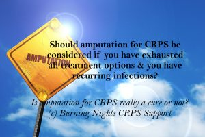 Is amputation for CRPS really a cure | Should CR[S amputation be considered?