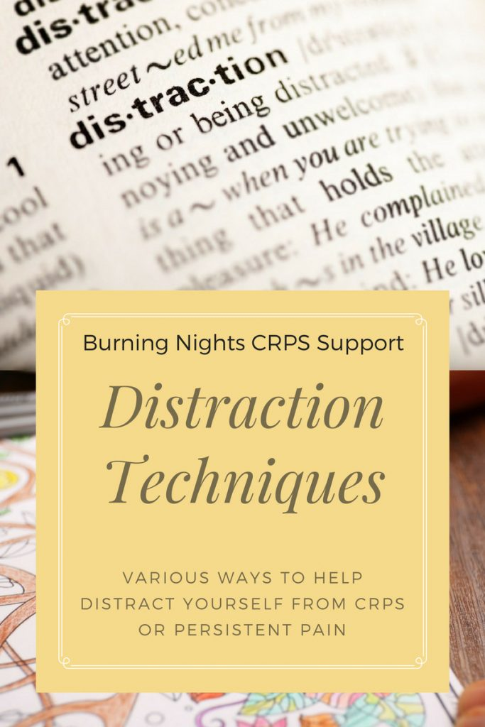 Distraction Techniques for CRPS and Persistent Pain | Ways to help distract yourself from CRPS or persistent pain