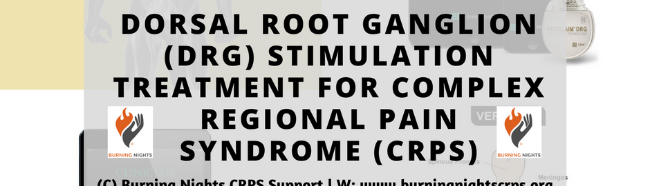 Dorsal Root Ganglion (DRG) Stimulation Treatment for Complex Regional Pain Syndrome (CRPS) | Burning Nights CRPS Support