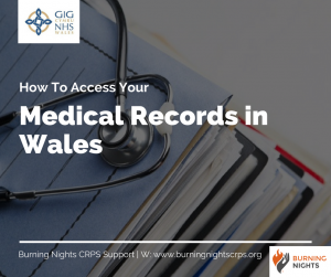 How To Access Your Medical Records in Wales | Burning Nights CRPS Support