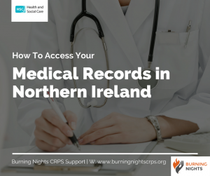 How To Access Your Medical Records in Northern Ireland | Burning Nights CRPS Support