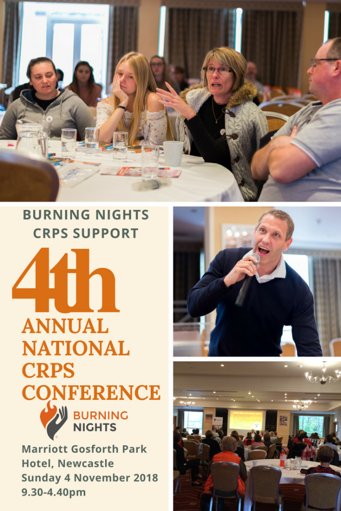 The Burning Nights CRPS Support 4th Annual National CRPS Conference is being held on Sunday 4 November 2018 at the Marriott Gosforth Park Hotel, Newcastle. If you're interested in coming along please complete the RSVP box at the end of the event on our website