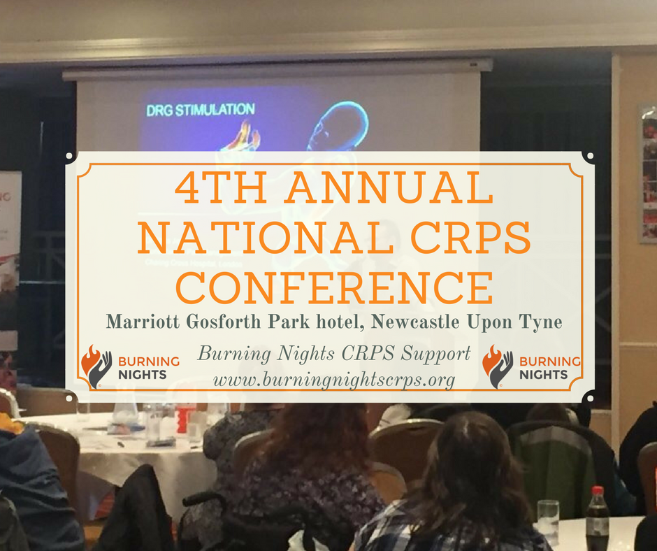 The Burning Nights CRPS Support 4th Annual National CRPS Conference is being held this year at the Marriott Gosforth Park, Newcastle Upon Tyne on Sunday 4 November 2018. If you're interested in coming along please complete thee RSVp box for your tickets that will be emailed immediately to you.