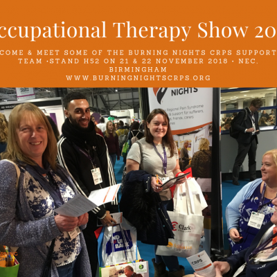Come and meet some of the team from Burning Nights CRPS Support charity at the Occupational Therapy Show 2018 on 21 and 22 November 2018 at the NEC in Birmingham. You can find us on Stand H52
