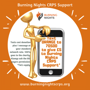You can now make a donation to Burning Nights CRPS Support by text message. Text to Donate . is an easy way to make a small donation towards the work that we do.