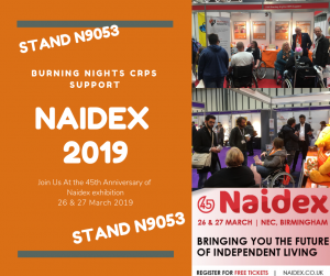 Join us at Naidex 2019! Europe's largest disability exhibition. Find Burning Nights CRPS Support on Stand N9053 on 26 and 27 March 2019