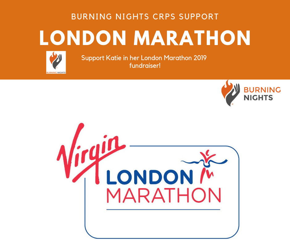 Please show your support for Katie in her London Marathon 2019 in aid of Burning Nights CRPS Support