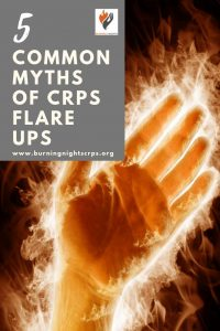Find out the 5 Common Myths of CRPS Flare Ups, what causes CRPS flare ups and how to deal with them via Burning Nights CRPS Support