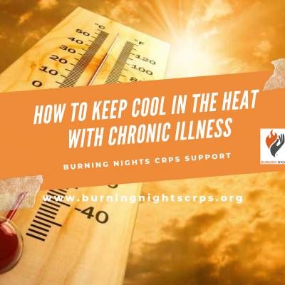 Check Out Our Top 6 Tips on How To Keep Cool In The Heat Living With A Chronic Illness via Burning Nights CRPS Support