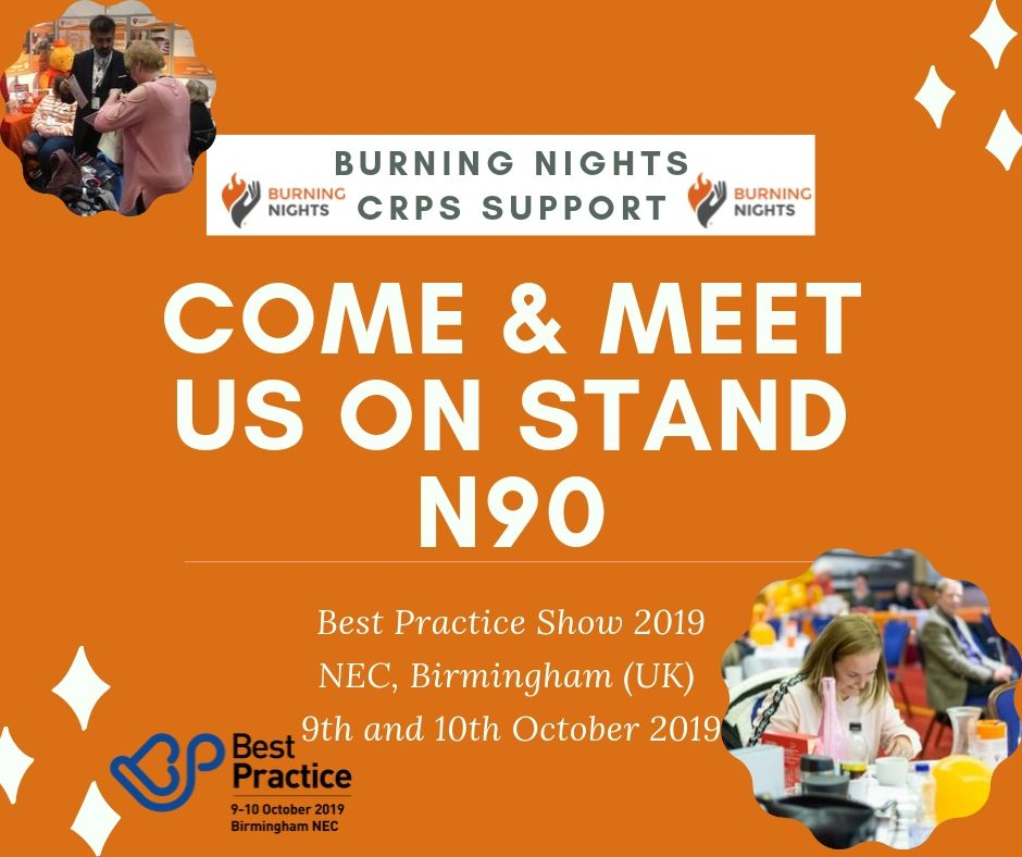 Come and meet Burning Nights CRPS Support on Stand N90 at the Best Practice Show 2019 at the NEC, Birmingham on 9 & 10 October 2019
