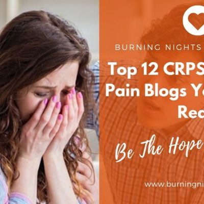 Find Out The Top 12 CRPS & Chronic Pain Blogs You Need To Read from Burning Nights CRPS Support