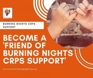 Become A 'Friend of Burning Nights CRPS Support'