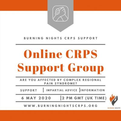 Have you been diagnosed with Complex Regional Pain Syndrome (CRPS)? Join the next Burning Nights CRPS Support online CRPS Support Group 6 May 2020