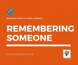 In Memory - Remembering Someone in support of Burning Nights CRPS Support