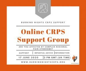 Join Burning Nights CRPS Support for our online support group for those affected by Complex Regional Pain Syndrome (CRPS) on 17 June 2020