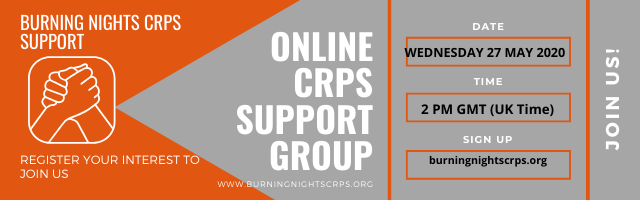 Join Burning Nights CRPS Support for our next Complex Regional Pain Syndrome online support group on 27th May 2020 at 2pm GMT UK time