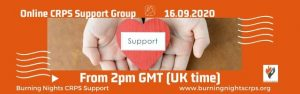 Online CRPS Support Group 16 September 2020 - are you affected by Complex Regional Pain Syndrome (CRPS)? Join Burning Nights CRPS Support for impartial advice, information and support