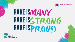 Rare is many, rare is strong, rare is proud - Rare Disease Day 2021