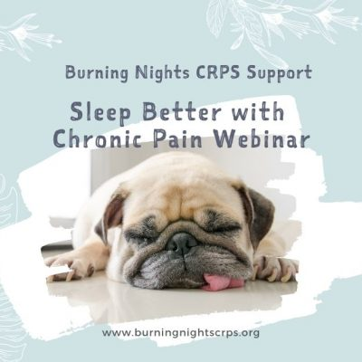 Sleep Better with Chronic Pain Webinar - Burning Nights CRPS Support - 9 March 2021 at 2pm UK time
