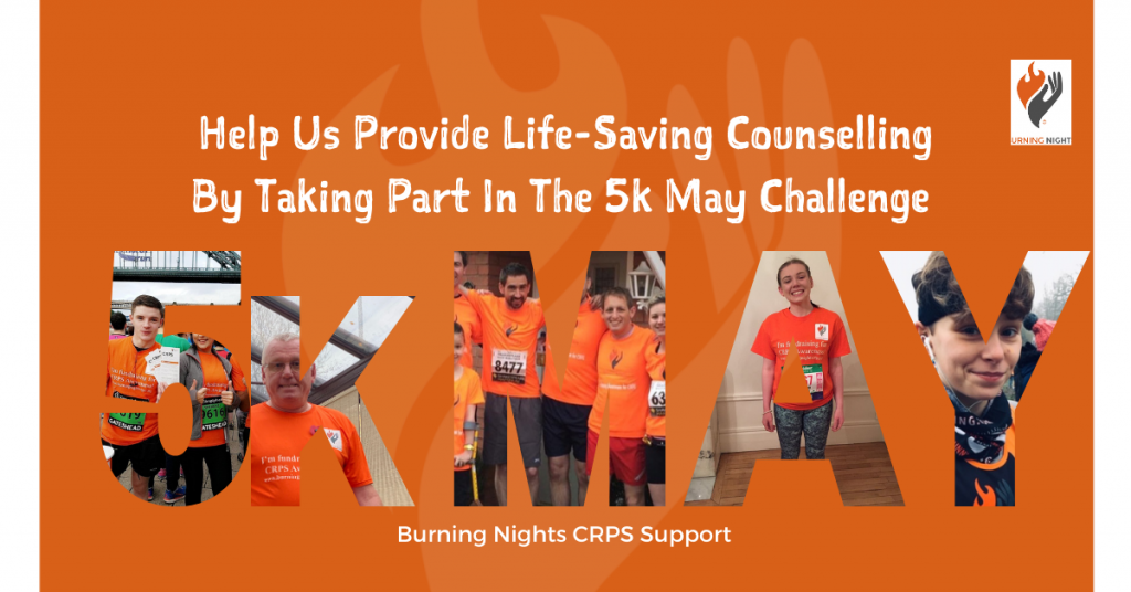 Help us provide life-saving counselling by taking part in the 5k May Challenge in support of Burning Nights CRPS